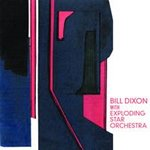 De Big Bands: Exploding Star Orchestra with Bill Dixon