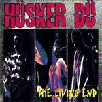 Who The Fuck?: The Living End (Hüsker Dü, 1994) [0002 16/10/09]
