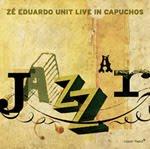 Zé Eduardo Unit: Live In Capuchos