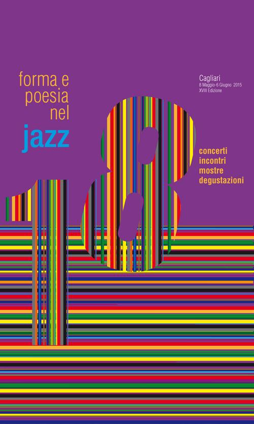 Forma e Poesia nel Jazz. Cagliari.