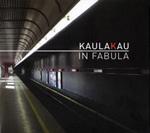 Kaulakau – In Fabula (Discmedi Blau 2010)
