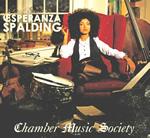 Esperanza Spalding – Chamber Music Society  (Bennet Studios (Englewood, Nueva Jersey, Estados Unidos) del 8 al 10 de octubre de 2009 y del 14 al 19 de enero de 2010)
