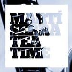 Martí Serra – Tea Time  (44.1 Estudi de Gravació (Girona) 2010)