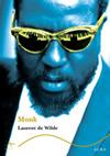 MONK. Laurent de Wilde. Alba Editorial (2007)