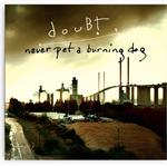 DouBt – Never Pet A Burning Dog (Moonjune Records, 2010)