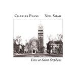 Charles Evans / Neil Shah – Live At Saint Stephens (2009)