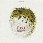 Scott Fields Ensemble – Fugu (Smart Studios 1995)