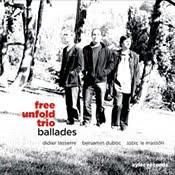 Free Unfold Trio – Ballades (Gaël Mevel's, Abbéville-la-Rivière, Francia, 2009)