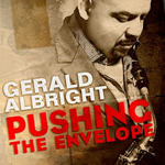Gerald Albright – Pushing The Envelope  (Bright Music Studio 2010)