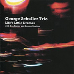 George Schuller – Life's Little Dramas (Bennett Studios 2008)