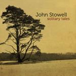 John Stowell – Solitary Tales (Grabado en directo en casa de Mike Doolin (Portland, Oregon, Estados Unidos 2008)