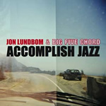 Jon Lundbom & Big Five Chord – Accomplish Jazz  (Hot Cup Records 2009)
