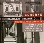 Miguel Ángel Chastang – Sombras/From Harlem to Madrid vol. 2 (Nuba Records – Karonte, 2009)
