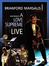 Branford Marsalis Quartet – performs Coltrane's A Love Supreme Suite In Amsterdan Live