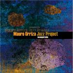 Mauro Urriza Jazz Project – Inconquistable  (Estudi Laietana 2010)