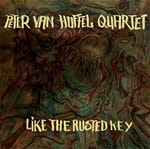 Peter van Huffel Quartet – Like The Rusted Key (Fresh Sound New Talent, 2010)