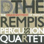 The Dave Rempis Percussion Quartet – The Dissapointment of Parsley  (Cracovia (Polonia), 2008)