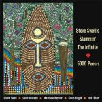 Steve Swell's Slammin' The Infinite – 5000 Poems (Not Two, 2010)