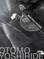 Otomo Yoshihide – The Multiple Otomo Project: Monochrome Otomo / Multiple Otomo