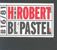 Hank Roberts Black Pastels