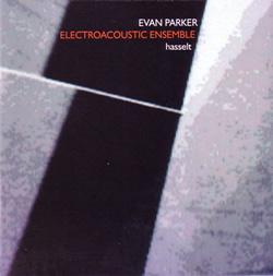 Evan Parker Electro Acoustic Ensemble hasselt (Emanem, 2012)