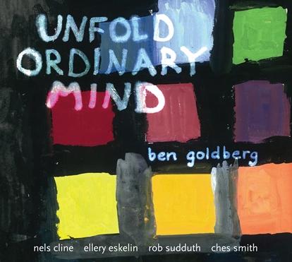 Ben Goldberg_Unfold_Ordinary_Mind_med