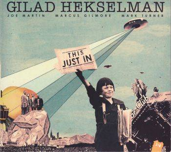 Gilad Hekselman: This Just In (Jazz Village, 2013)