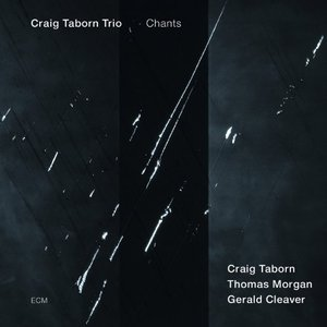 Bad Music Jazz. Craig Taborn Trio: Chants (ECM, 2013) [El disco del mes en Buscando un Nombre III)