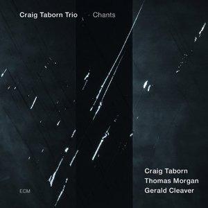 Bad Music Jazz. Craig Taborn Trio: Chants (ECM, 2013) [El disco del mes en Buscando un Nombre III)