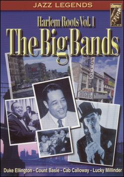 Tomajazz recomienda… un DVD: The Big Bands. Harlem Roots Vol.I (Duke Ellington, Count Basie, Cab Calloway, Lucky Millinder; Storyville Films)