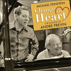 Michael Feinstein, André Previn: Change Of Heart. The Songs Of André Previn (Telarc, 2013)
