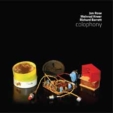 Jon Rose, Meinrad Kneer, Richard Barrett: colophony (Creative Sources Recordings, 2013)