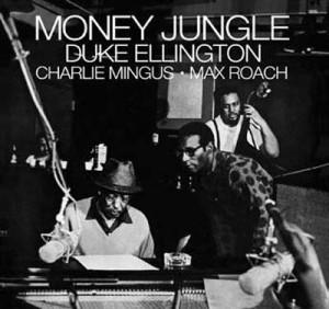 Tomajazz recomienda… un CD: Money Jungle (Duke Ellington, Charles Mingus, Max Roach; 1962)