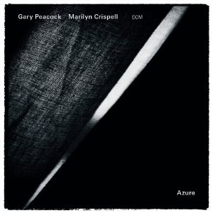 Gary Peacock, Marilyn Crispell: Azure (ECM, 2013)