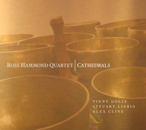 Ross Hammond Quartet: Cathedrals (Prescott Recordings, 2013)