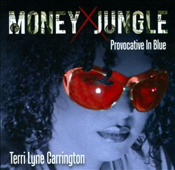 Terri Lyne Carrington: Money Jungle. Provocative In Blue (Concord, 2013)