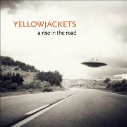 Yellowjackets: A Rise In The Road (Mack Avenue, 2013)