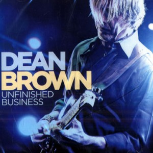 Dean Brown Unfinished Business (Moosicus, 2012)