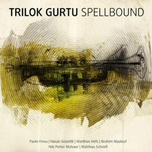 Trilok Gurtu: Spellbound (Moosicus, 2013)
