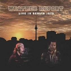 Weather Report – Live In Berlin 1975 / Live In Offenbach 1978 / Live In Cologne 1983 (Art Of Groove, 2011)