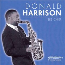 Donald Harrison - Big Chief