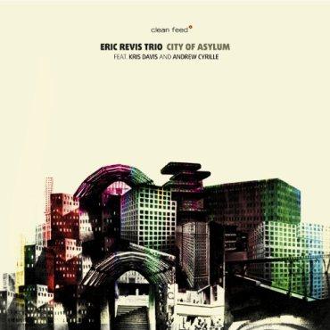 Eric Revis Trio City Of Asylum
