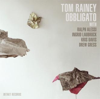 Tom Rainey: Obbligato (Intakt, 2014)