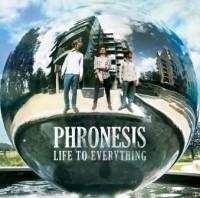 Phronesis_Life To Everything
