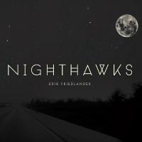 Erik Friedlander Nighthawks