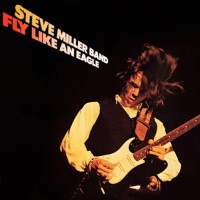 Steve_Miller_Band_Fly_Like_an_Eagle