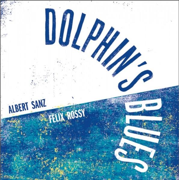 Albert Sanz-Felix Rossy_Dolphin's_Blues_autoedidion_2014