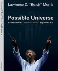 Lawrence D. Butch Morris_Possible Universe. Conduction 192_NBR-SAJazz_2015