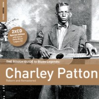 the rough guide to blues legends_Charley Patton