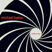 Michael Bates_Northern Spy_2015